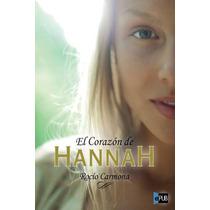 El Corazon De Hannah - Rocio Carmona - Libro