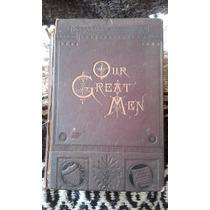 Libro Antiguo. Our Great Man En Ingles. Año 1889.