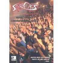 Forcaos: Muito Além Do Sexo, Drogas E Rock And Roll