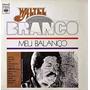 Lp Waltel Branco - Meu Balanço (1975) Lacrado - Sony Music<br><strong class='ch-price reputation-tooltip-price'>R$ 120<sup>00</sup></strong>