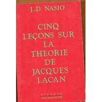 J D Nasio Cinq Leçons Sur La Theorie De Jacques Lacan
