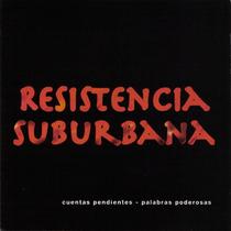 Resistencia Suburbana Cuentas Pendientes... Cd Nuevo Cerrado