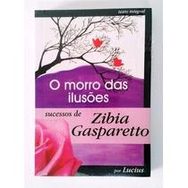 Livro Zibia Gasparetto - O Morro Das Ilusões (pocket)