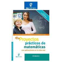 Mis Proyectos Practicos De Matematicas De Primaria Gil Ed