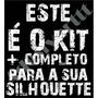 Kit All In One Silhouette + Arquivos + Festas (tudo Incluso)