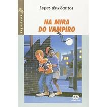 Na Mira Do Vampiro - Coleção Vaga-lume -livro