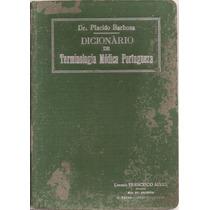 Dicionário De Terminologia Médica Portuguesa -dr. Plácido B.