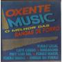 Cd Oxente Music - O Melhor Das Bandas De Forro - Cid Cd 1964