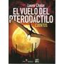 El Vuelo Del Pterodáctilo - Laura Chalar