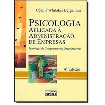 Psicologia Aplicada À Administração De Empresas - 4ª Edição0