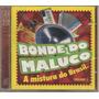 Bonde Do Maluco - Vol.1 - A Mistura Do Brasil - Cd Raro Novo