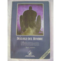 Diálogo Del Hombre. Historia De La Comunicación Humana
