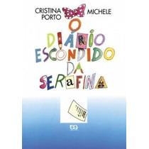 Revista O Diário Escondido Da Serafina Cristina Porto