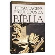 Personagens Esquecidos Da Bíblia Josivaldo De França