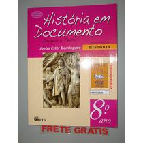Livro História Em Documento 8º Ano - Joelza Ester Domingues
