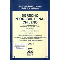Derecho Procesal Penal Chileno Tomo Ii - Horvitz Y Lopez