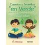 Libro Cuentos Y Teatrillos En Verde Medioambiente, Ecología