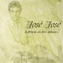 Cd Jose Jose, El Principe Con Trio. Nuevo Envio Gratis