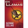 Collins Suzanne - Los Juegos Del Hambre - En Llamas - Libro