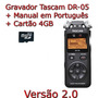 Gravador Áudio Tascam Dr-05 Digital Wav Mp3 Dr 05 Manual Pt