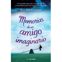 Memorias De Un Amigo Imaginario - Matthew Dicks + Regalo