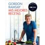 Ramsay Gordon Mis Mejores Recetas, Para Preparar En Casa