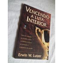 Livro - Vencendo A Luta Interior - Auto-ajuda