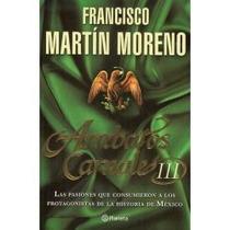 Arrebatos Carnales 3 - Francisco Martin Moreno / Planeta