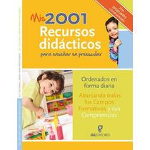 Mis 2001 Recursos Didácticos Para Enseñar En Preescolar