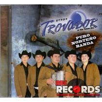 Grupo Trovador, Puro Norteño Banda