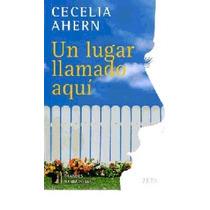 Cecelia Ahern - Un Lugar Llamado Aqui - Libro