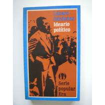 Lazaro Cárdenas - Ideario Político - Leonel Durán - 1976