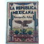 Zepeda. La República Mexicana. Geo Y Atlas. 1958. Pida Fotos