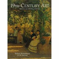 19th Century Art - Robert Rosenblum / H. W. Janson