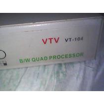 B/w Quad Processor-usado Conservado-não Tem Fonte-vtv-tv-104