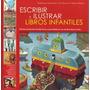 Escribir E Ilustrar Libros Infantiles - Mc Cannon - Acanto