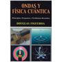 Libro, Ondas Y Física Cuántica De Douglas Figueroa.