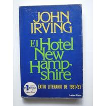 El Hotel New Hampshire - Éxito Literario De 1981 / 82