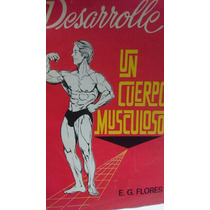 Desarrolle Un Cuerpo Musculoso E G Flores 1975