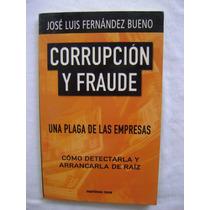 Corrupción Y Fraude. Una Plaga De Las Empresas- J. Fernández
