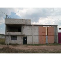 Casa Y Bodega En El Huixmi Pachuca De Soto