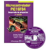 Libro Microcontrolador Pic16f84 Desarrollo De Proyectos Pic
