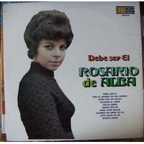 Rock Mex, Rosario De Alba, Debe Ser El, Lp 12´,