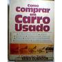Livro Como Comprar Um Carro Usado J. Carlos Dos Santos