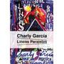 Lineas Paralelas: Charly García