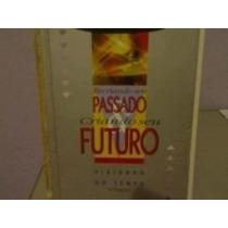 Livro Recriando Seu Passado Criando Seu Futuro Lair Ribeiro