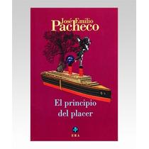 Principio Del Placer, El - Pacheco, Jose Emilio