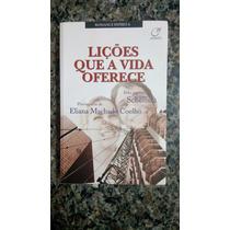 Lições Que A Vida Oferece (livro)-eliana Machado Coelho