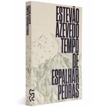 Livro Tempo De Espalhar Pedras Estevão Azevedo Cosac Naify