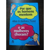 Livro Por Que Os Homens Mentes E As Mulheres Choram? Pease